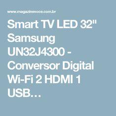 "Smart TV LED 32"" Samsung UN32J4300 - Conversor Digital Wi-Fi 2 HDMI 1 USB…"