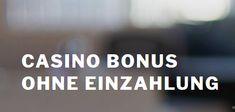 Casino Bonus ohne Einzahlung - Jetzt im Mai 2018 erhalten + einl�sen