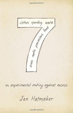 7: An Experimental Mutiny Against Excess: Jen Hatmaker