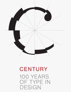 "Exhibition: ""Century: 100 Years of Type in Design"""