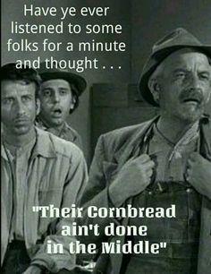 Love me some hillbilly humor lol