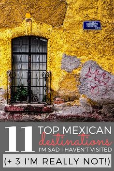 11 Mexican Destinations I'm Sad I Still Haven't Visited (+ 3 I'm Really Not) - Northern Lauren