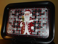 Mikal's Art:  Repurposed an old metal tray and updated my original Santa Nutcracker design and added Christmas sayings as a border.
