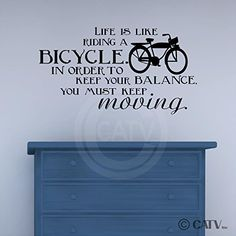 Life Is Like Riding A Bicycle. In Order To Keep Your Balance, You Must Keep Moving wall saying vinyl lettering art decal quote sticker home decal Wall Sayings Vinyl Lettering http://www.amazon.com/dp/B0080IAS8S/ref=cm_sw_r_pi_dp_bfH7ub02X6M7V