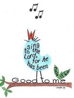 "Scripture Art: Wise owl, Singing bird and The Vine ""I will sing to the Lord, for he has been good to me "" cute picture. Scripture Art, Bible Art, Bible Quotes, Bible Verses, Scriptures, Scripture Pictures, Bible Crafts, Quotes Quotes, Word Art"