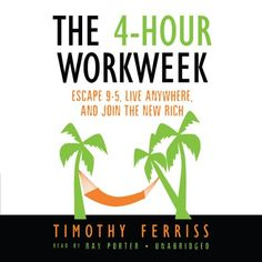 The 4-Hour Workweek: Escape 9-5, Live Anywhere, and Join the New Rich Blackstone Audio, Inc. http://www.amazon.com/dp/B000PKG4DM/ref=cm_sw_r_pi_dp_84b-wb0YFNJJV