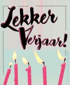 Lekker #Verjaar _ Happy Birtday _ afriDRUK #boodskap #Afrikaans Birthday Wishes, Happy Birthday, Afrikaans, Quote Of The Day, Birthday Candles, Birthdays, Messages, Quotes, Happy Brithday