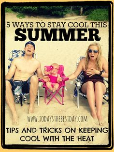 5 Ways to Stay Cool This Summer - Great tips and ideas on how to stay safe in the heat with babies!