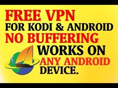 COMPLETLEY FREE VPN FOR KODI AND ANDROID DEVICES - NO TRICKS NO GIMMICKS! VPN DOES NOT BUFFER - YouTube