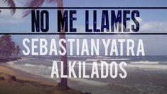 Alkilados - No Me Llames / The Remix (Lyric Video) Llamas, Pop Lyrics, Sebastian Yatra, My Music, Youtube, Cinema, Songs, World, Instagram