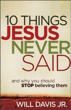10 Things Jesus Never Said - Christian Books for $11.19   notw.com