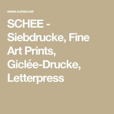 SCHEE - Siebdrucke, Fine Art Prints, Giclée-Drucke, Letterpress