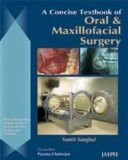A Concise Textbook of Oral & Maxillofacial Surgery by Sumit Sanghai Paper Back