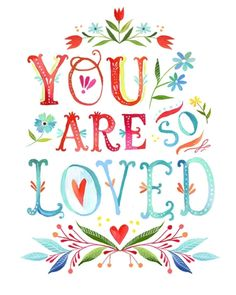 You are so loved print by Katie Daisy.