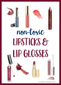 Guide to Non Toxic Lipsticks & Glosses - Find out which lipstick brands are lead-free and without parabens and artificial colors and flavors. | natural makeup and beauty products