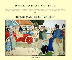 wetenswaardigheden: Henri Cassiers, Holland Anno 1900