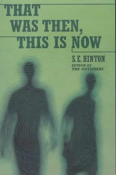That Was Then, This Is Now another one of my favorite books I've read. By: S.E. Hinton(author of The Outsiders)