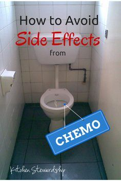 How to Avoid Chemo Side Effects :: via Kitchen Stewardship. Ideas to get the poison of chemo safely out of the patient