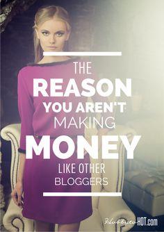 The Reason You Aren't Making Money Like Other Bloggers  #blogtips HobbytoHOT.com