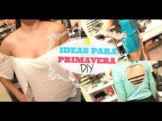 DIY- HAZ TUS PRENDAS PARA PRIMAVERA - 3 IDEAS FÁCILES ♥ - YouTube