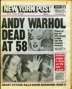 For Sale on - Andy Warhol Dies! Set of five 1987 NY Newspapers announcing Warhol's death, Paper by (after) Andy Warhol. Newspaper Headlines, Old Newspaper, Newspaper Cover, Newspaper Archives, Newspaper Article, Cultura Pop, Richard Hamilton, Satan, Andy Warhol Museum