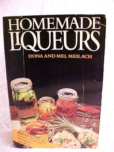 Book Homemade Liqueurs 1979 Illustrated Paperback Vintage Cookbook from the Ruby Lane shop Raynetta's Romantiques Antique & Vintage