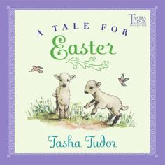 A Tale for Easter by Tasha Tudor. ER TUDOR.