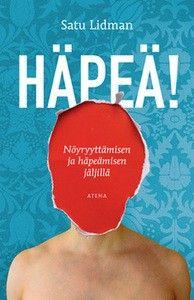 €12 Häpeä! nöyryyttämisen ja häpeämisen jäljillä – Satu Lidman – kirjat – Rosebud.fi