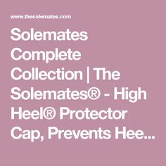 Solemates Complete Collection | The Solemates® - High Heel® Protector Cap, Prevents Heels from Sinking into Grass