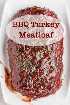 BBQ Turkey Meatloaf - Healthy.  So Easy.  Perfect dinner for busy weeknights. #recipe #maindish