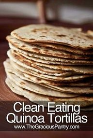 Clean Eating Quinoa Tortillas - Gluten Free!