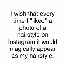 Wouldn't that be perfect?! I'd have a new look every few hours #voiceofhair