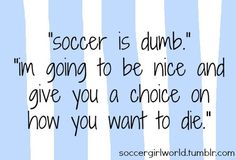 people just think i'm overly crazy about soccer. those people are all one direction fans...and you think i'm crazy