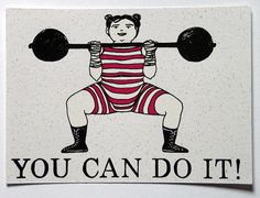 You Can Do It - silkscreen miniprint, limited edition, strong woman, weightlifting, circus sideshow, encouragement, success