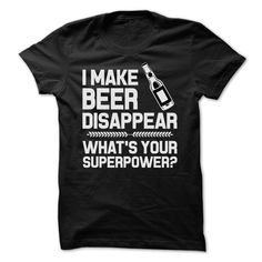 I MAKE BEER DISAPPEAR T-Shirts, Hoodies. CHECK PRICE ==►…