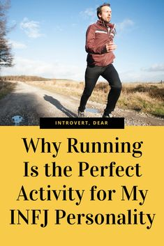 For me as an INFJ, running has become a form of meditation, one that allows me to be present in the moment and in my head at the same time. #INFJ #running #exercise #MBTI #personalitytype