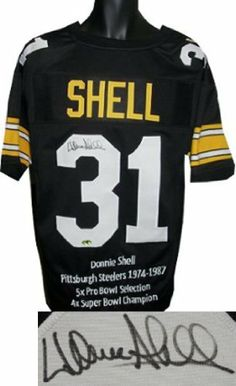 Donnie Shell signed Pittsburgh Steelers Black Prostyle Jersey w/ Embroidered Stats . $217.17. Donnie Shell played strong safety for the Pittsburgh Steelers from 1974 to 1987. Shell was a member of the Steelers famed Steel Curtain defense in the 1970s. Shell won four Super Bowls, and retired as the NFL strong safety career leader in interceptions with 51. He started eleven straight years for the Steelers and was selected to the Steelers All-Time Team, the College Football Hall of...