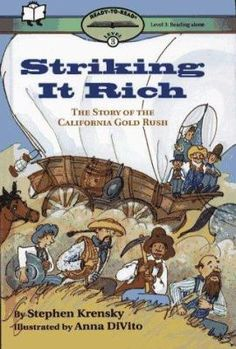 Cover image for Striking it rich : the story of the California gold -rush--48 p.