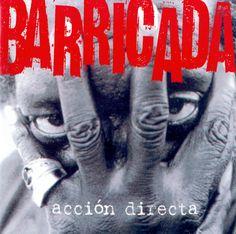 Acción directa (2000) http://oigofotos.wordpress.com/2013/10/03/adios-a-las-armas-barricada-anuncian-el-fin-de-la-banda-con-su-definitiva-disolucion-tras-30-anos-de-rock/#more-2201