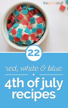 22 Red, White & Blue of July Recipes - thegoodstuff 4th Of July Party, Fourth Of July, Patriotic Party, Strawberry Cheesecake Bites, Blue Chocolate, Chocolate Chips, Blue Cupcakes, Blue Food Coloring, How To Eat Better