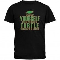 8684ac22248df1 Always Be Yourself Turtle Black Adult T-Shirt Always Be