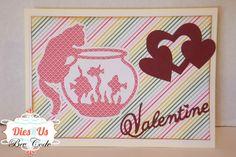 Dies R Us: Valentines to inspire you.... great for many other occasional also....