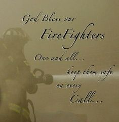 For my husband and all firefighters...