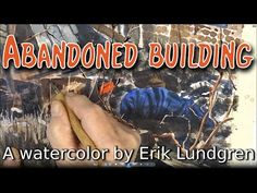 Abandoned Building | A watercolor by Erik Lundgren - YouTube