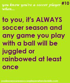 you know you're a soccer player when...