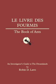 Trail of Cthulhu: The Book of Ants ~ Pelgrane Press (2014) Companion volume to Dreamhounds of Paris.