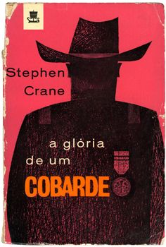 Vintage cover: Portuguese translation of The Red Badge of Courage. Via hueandsaturation: The Red Badge of Courage. One of my favorite book covers from António Garcia. Why pink? Well, the Portuguese title has nothing to do with red.