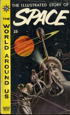 Dreams of Space - Books and Ephemera: The Illustrated Story of Space-The World Around Us #5, Classics Illustrated (1959)