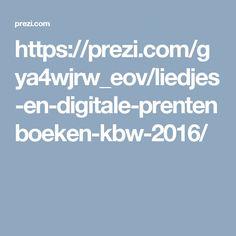 https://prezi.com/gya4wjrw_eov/liedjes-en-digitale-prentenboeken-kbw-2016/