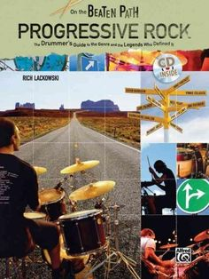 On the Beaten Path Progressive Rock: The Drummer's Guide to the Genre and the Legends Who Defined It